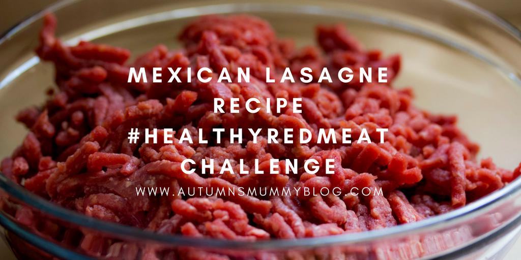 Mexican Lasagne Recipe #HealthyRedMeatChallenge