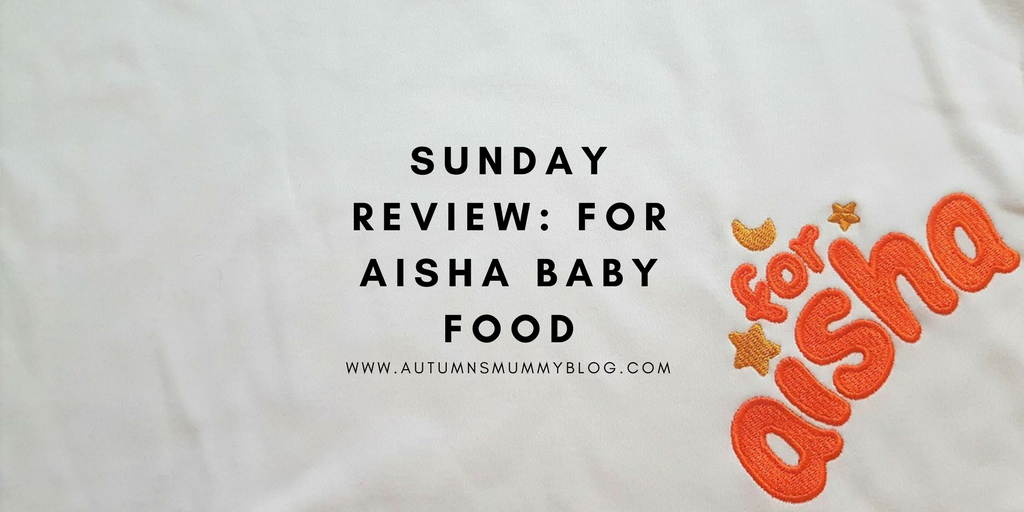 Sunday Review: For Aisha baby food