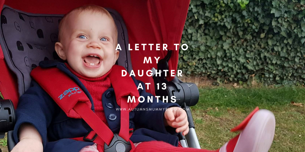 A letter to my daughter at 13 months