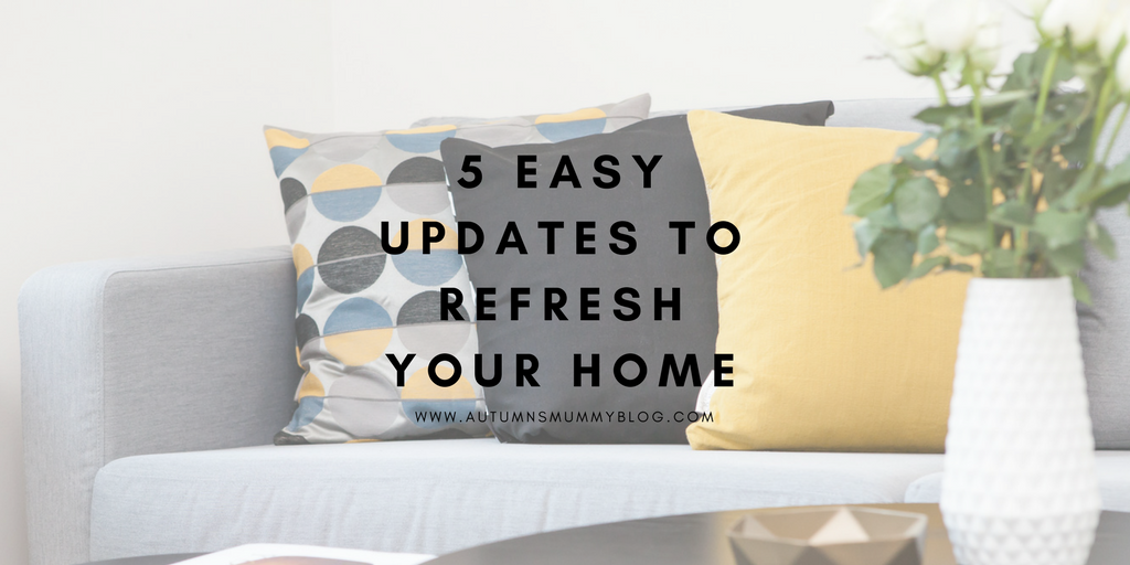 5 Easy Updates to Refresh Your Home