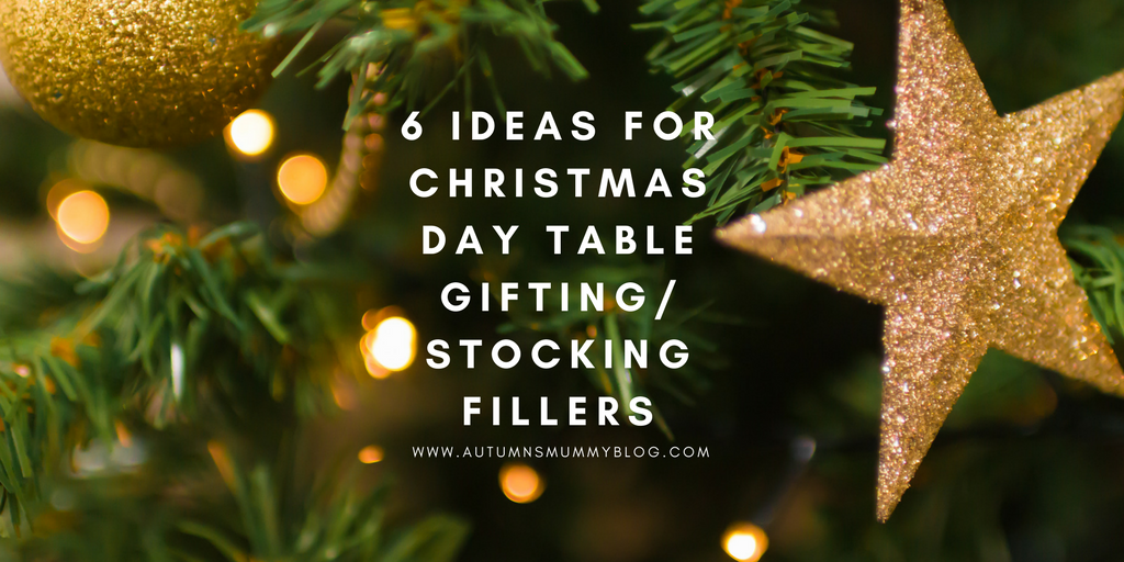 6 Ideas for Christmas Day Table Gifting/Stocking Fillers