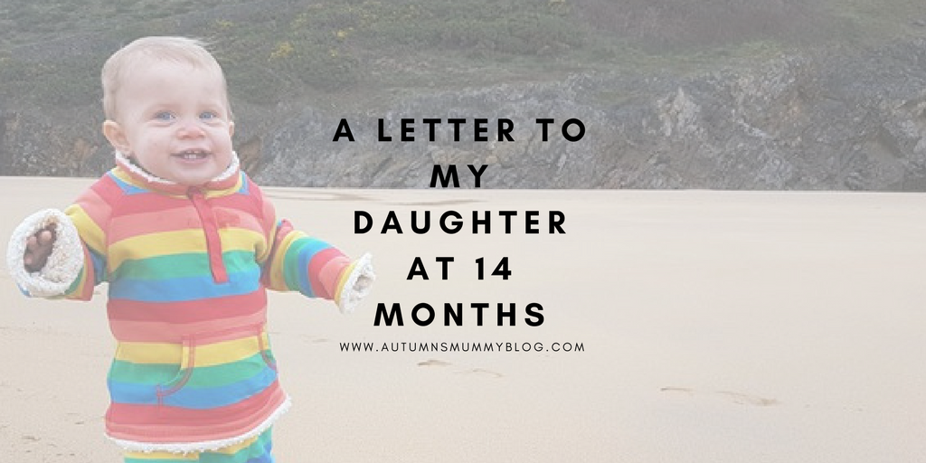 A letter to my daughter at 14 months
