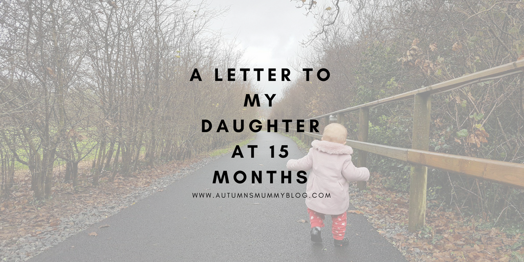 A letter to my daughter at 15 months