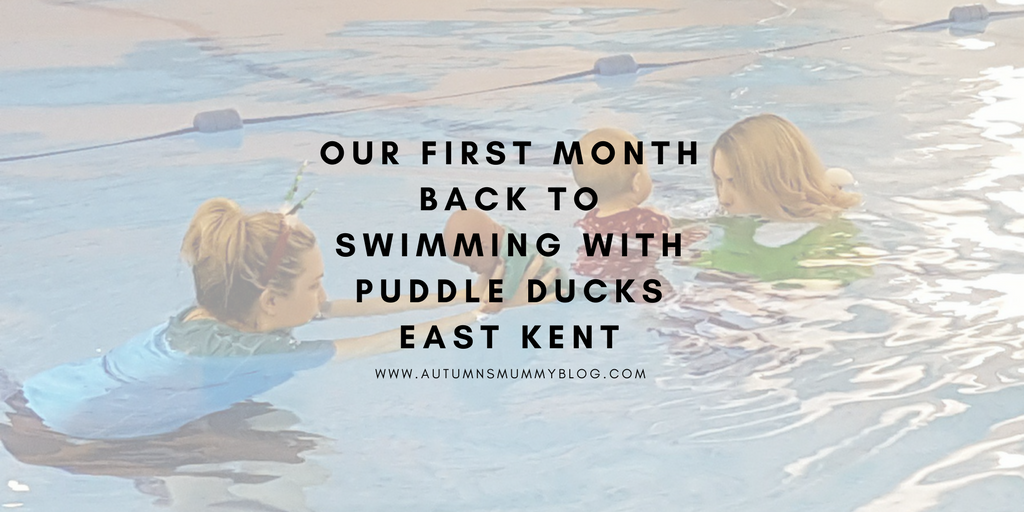 Our first month back to swimming with Puddle Ducks East Kent
