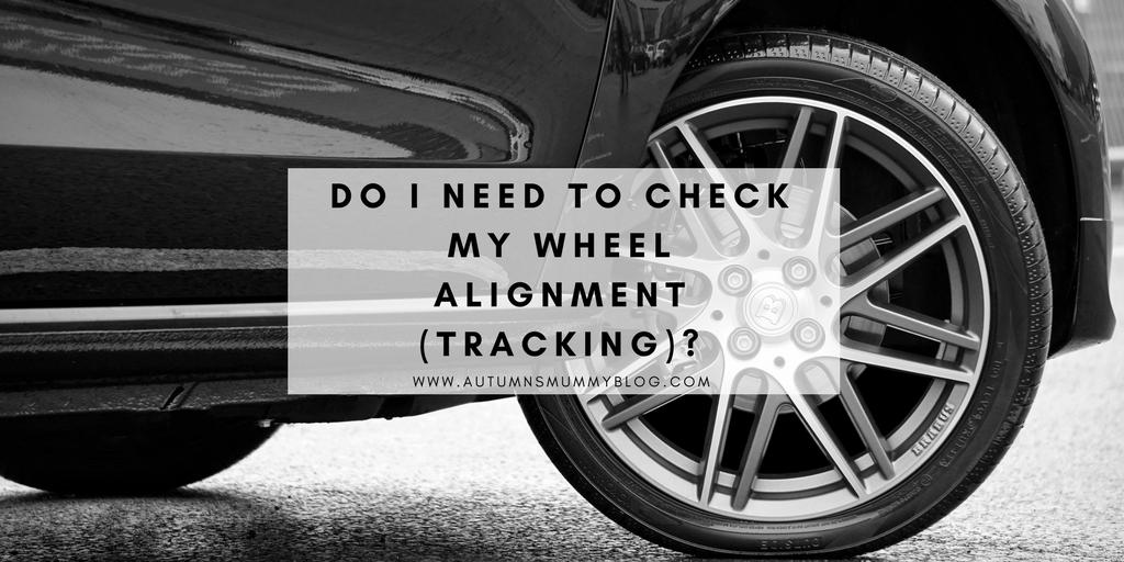 Do I need to check my wheel alignment (tracking)?
