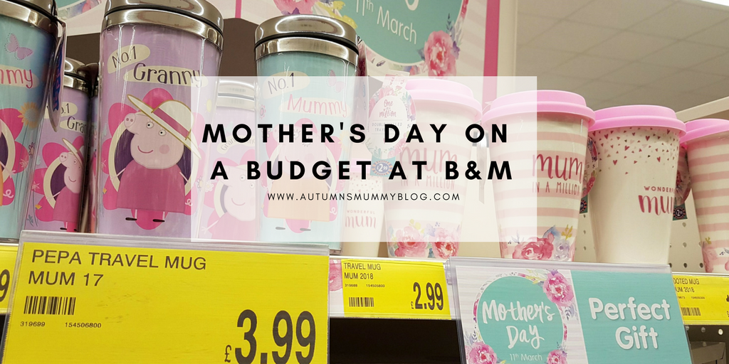 Mother's Day on a budget at B&M