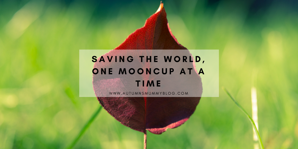 Saving the world, one Mooncup at a time