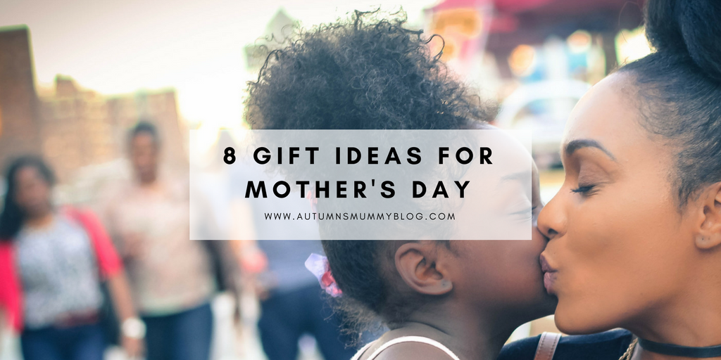 8 Gift Ideas for Mother's Day