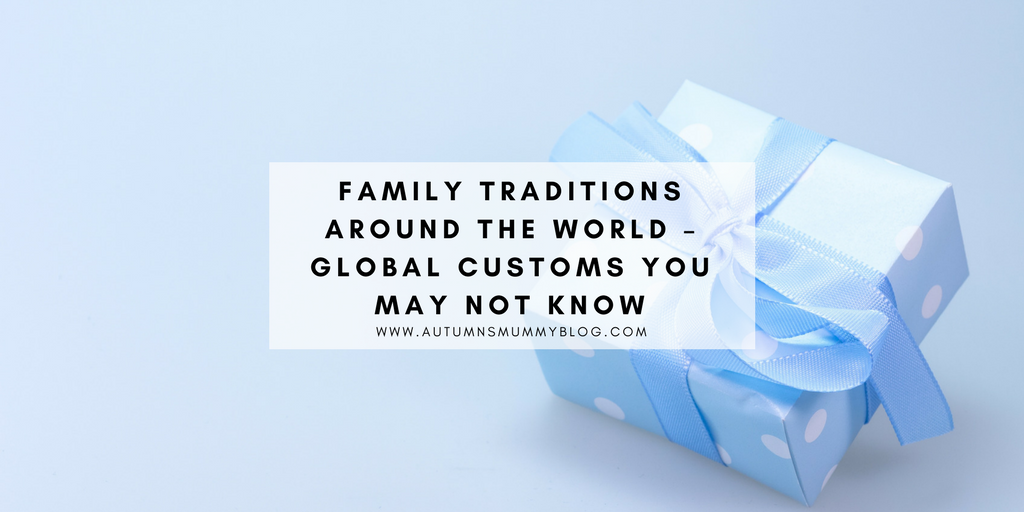 Family Traditions Around the World – Global Customs You May Not Know