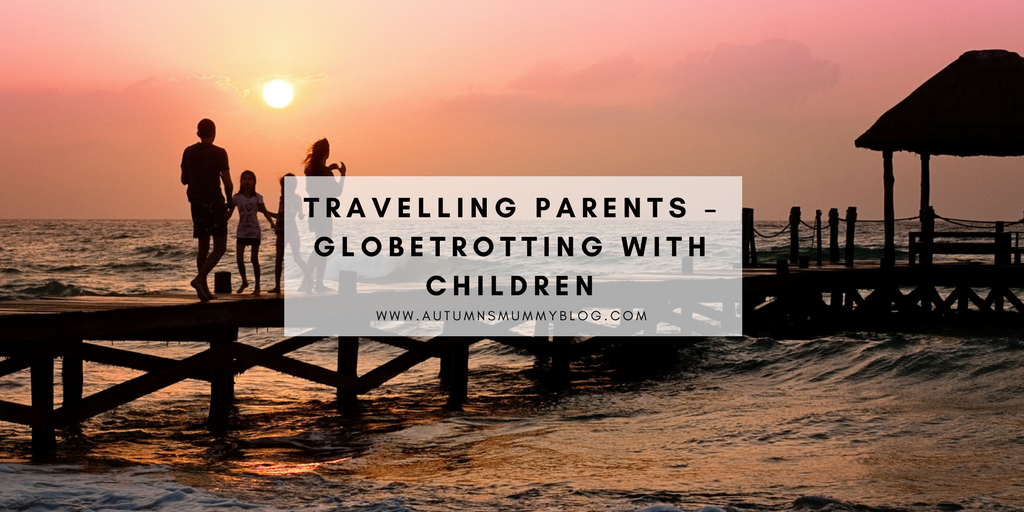 Travelling Parents – Globetrotting with Children