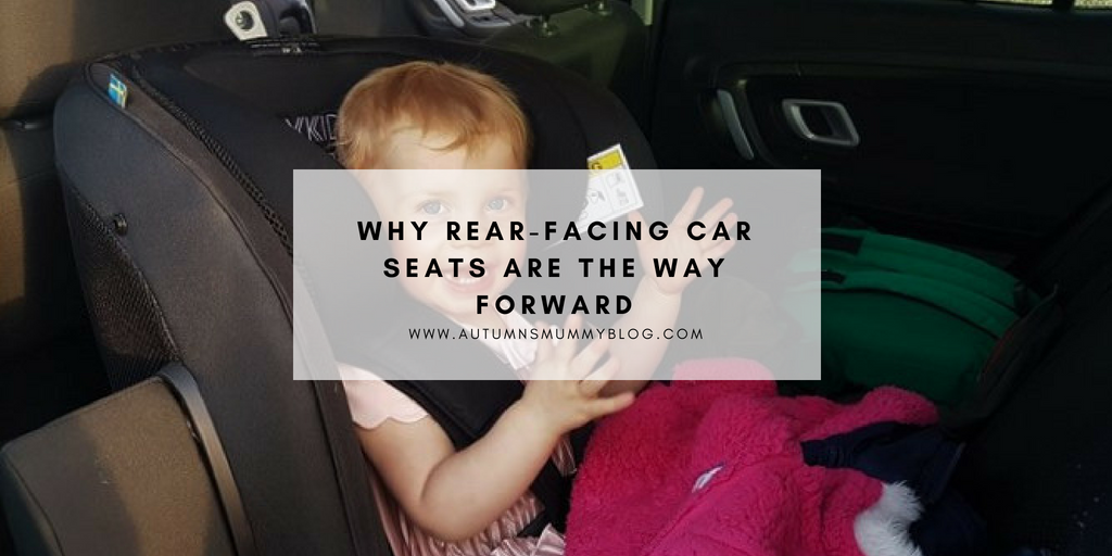 Why rear-facing car seats are the way forward