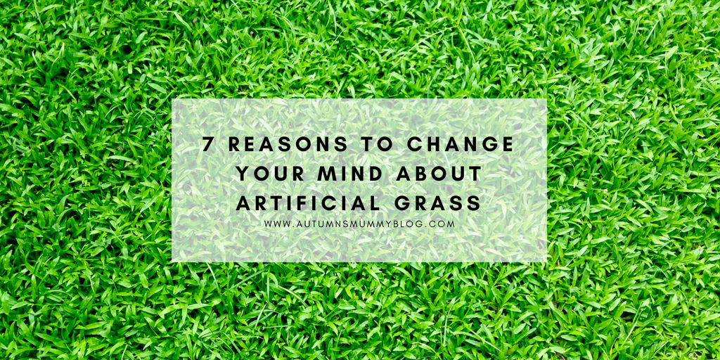 7 reasons to change your mind about artificial grass