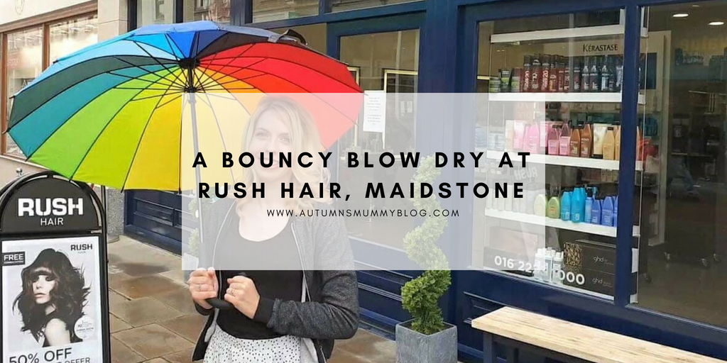 A bouncy blow dry at Rush Hair, Maidstone