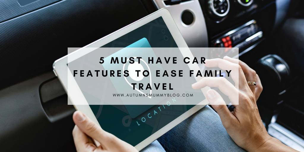 5 must have car features to ease family travel