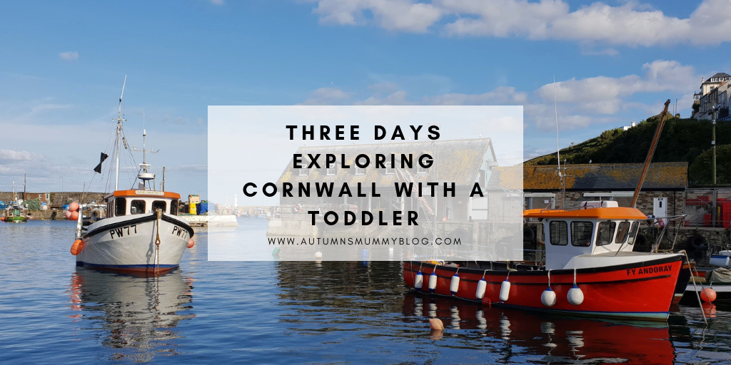 Three days exploring Cornwall with a toddler