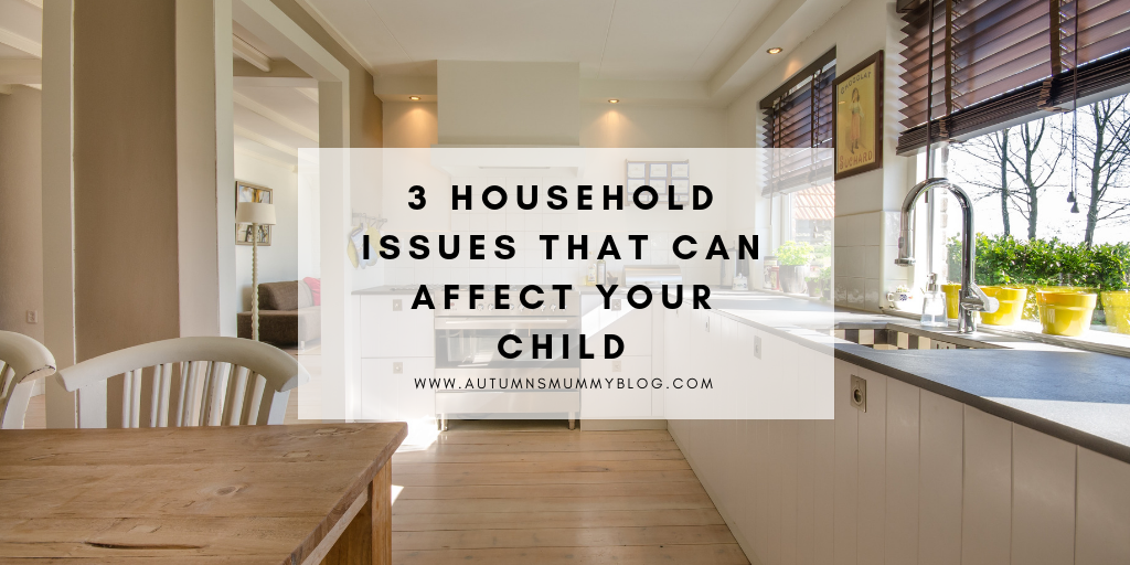 3 Household Issues That Can Affect Your Child