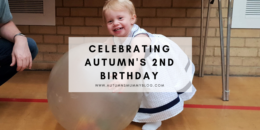 Celebrating Autumn's 2nd Birthday