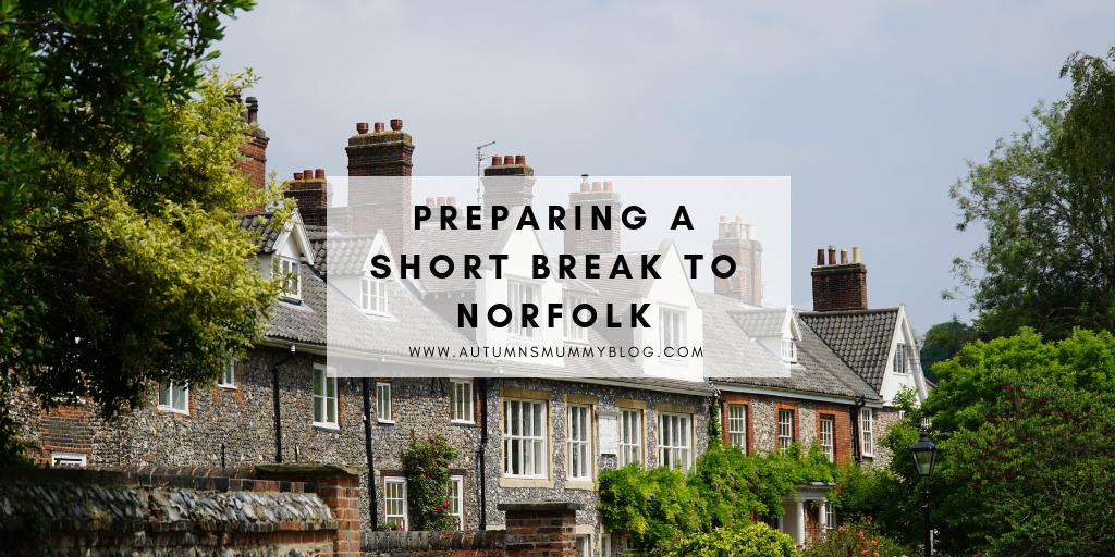 Preparing a short break to Norfolk