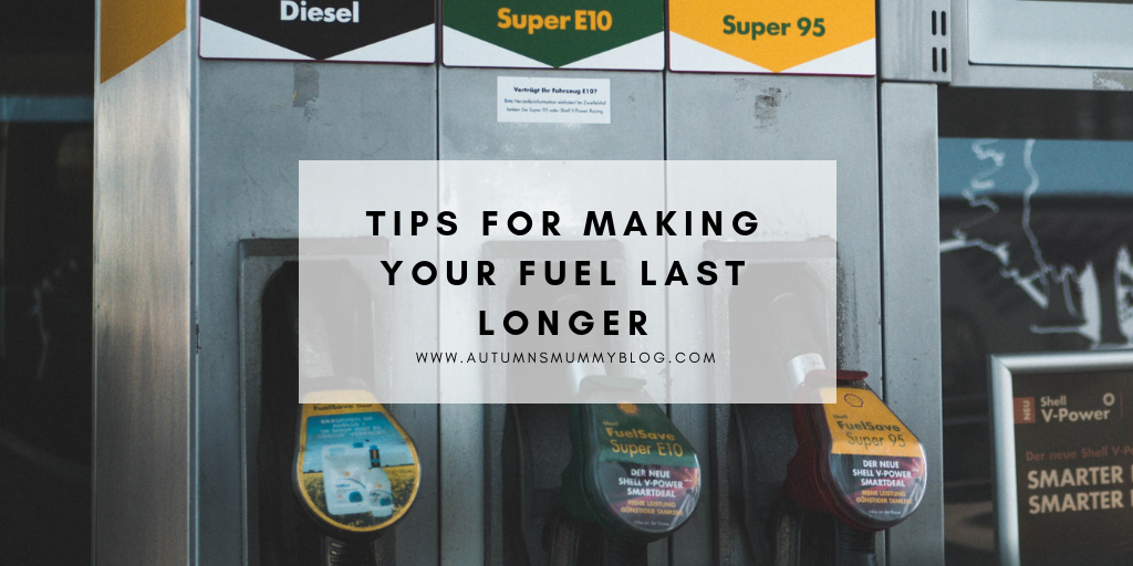 Tips for Making Your Fuel Last Longer