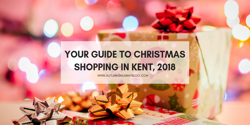 Your guide to Christmas shopping in Kent, 2018
