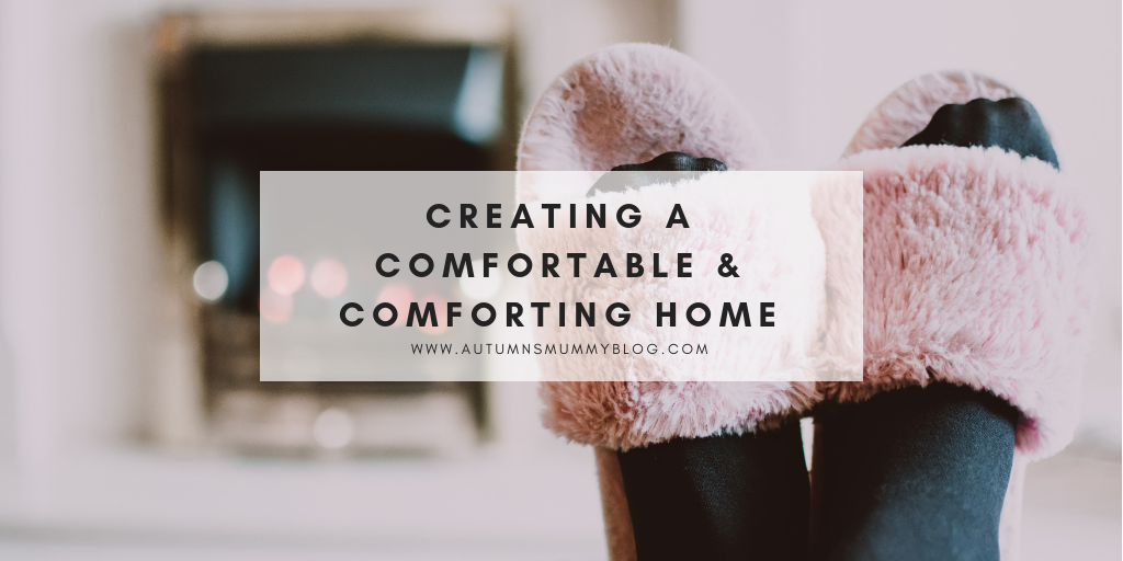 Creating a Comfortable and Comforting Home