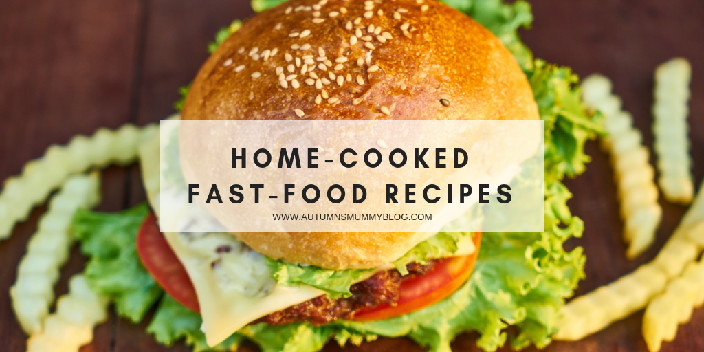 Home-cooked fast-food recipes