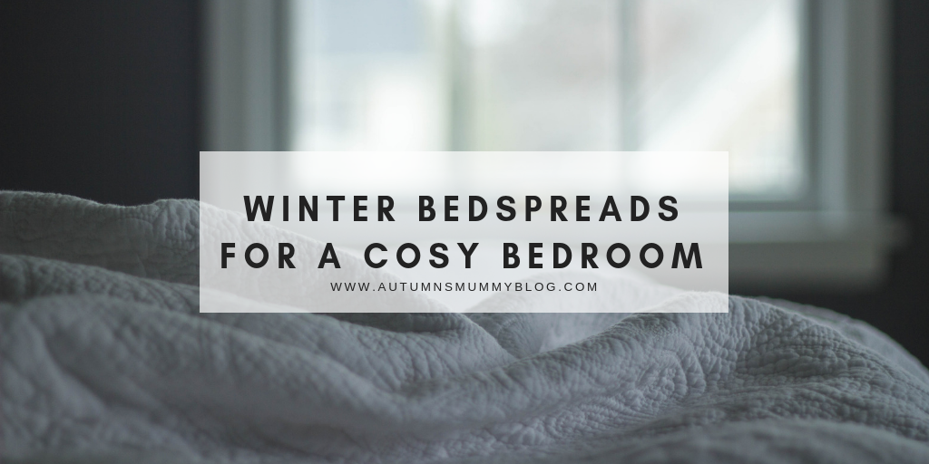 Winter Bedspreads for a cosy bedroom